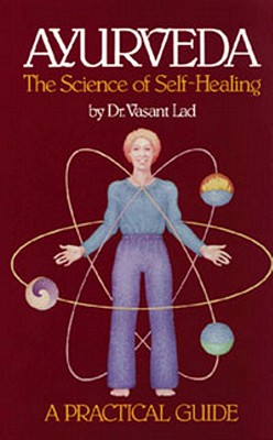 Image for Ayurveda: The Science of Self-Healing A Practical Guide
