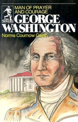 Image for George Washington: Man of Prayer and Courage (The Sowers)