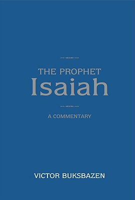 Image for The Prophet Isaiah: A Commentary