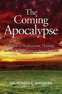 Image for The Coming Apocalypse: A Study of Replacement Theology vs. God's Faithfulness in the End-Times