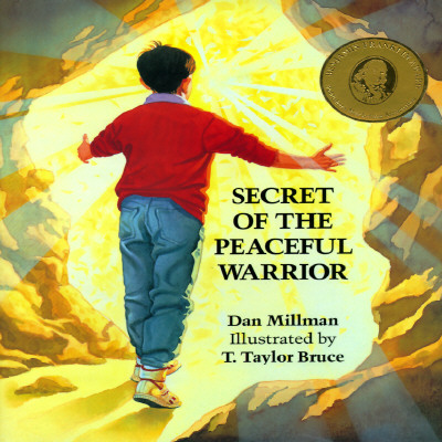Secret of the Peaceful Warrior: A Story About Courage and Love, Millman, Dan