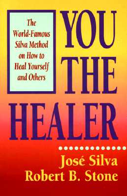 Image for You the Healer: The World-Famous Silva Method on How to Heal Yourself and Others