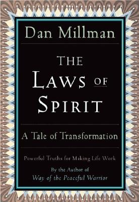 The Laws of Spirit: A Tale of Transformation, Dan Millman