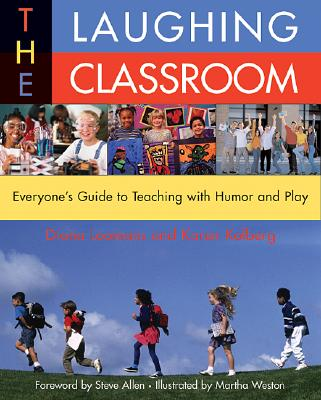 The Laughing Classroom: Everyone's Guide to Teaching With Humor and Play, Loomans, Diana;Kolberg, Karen