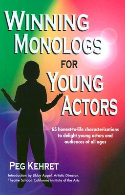 Image for Winning Monologs for Young Actors: 65 Honest-To-Life Characterizations to Delight Young Actors and Audiences of All Ages