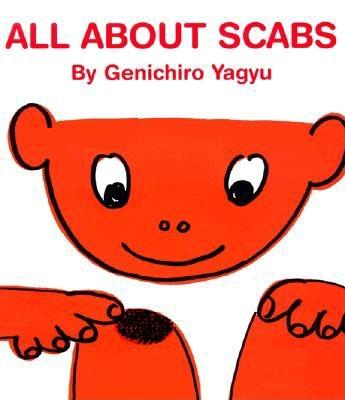 All About Scabs (My Body Science Series) (My Body Science Series), Amanda Mayer Stinchecum; Genichiro Yagyu
