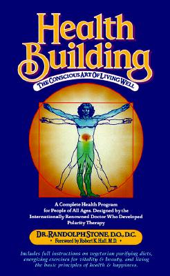 Image for Health Building: The Conscious Art of Living Well