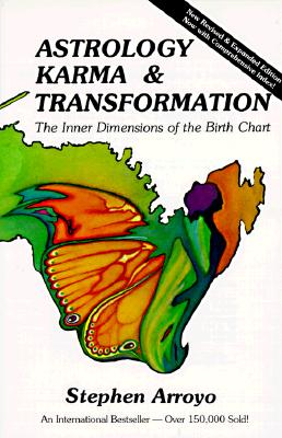 Astrology, Karma & Transformation: The Inner Dimensions of the Birth Chart, Arroyo, Stephen