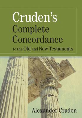 Image for CRUDEN'S COMPLETE CONCORDANCE TO THE OLD AND NEW TESTAMENTS
