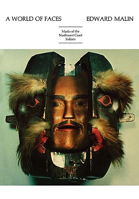 Image for A World of Faces: Masks of the Northwest Coast Indians