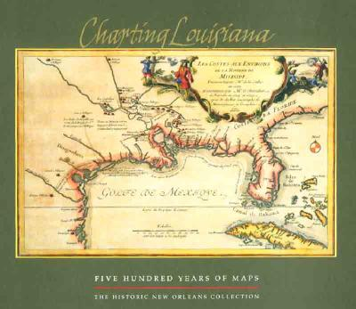 Image for Charting Louisiana: Five Hundred Years of Maps