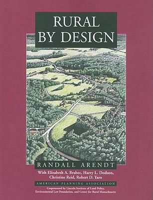 Rural by Design: Maintaining Small Town Character, Arendt, Randall
