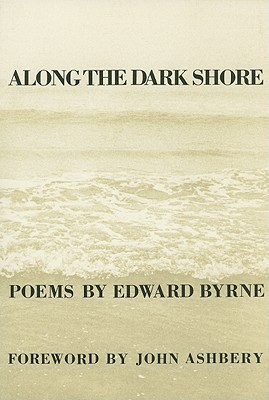 Along The Dark Shore (New Poets of America), Byrne, Edward