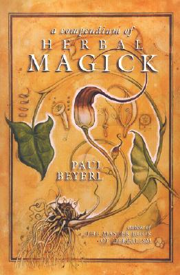 A Compendium of Herbal Magic, Beyerl, Paul