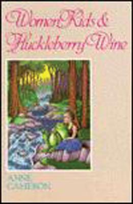Women, Kids & Huckleberry Wine, Cameron, Anne