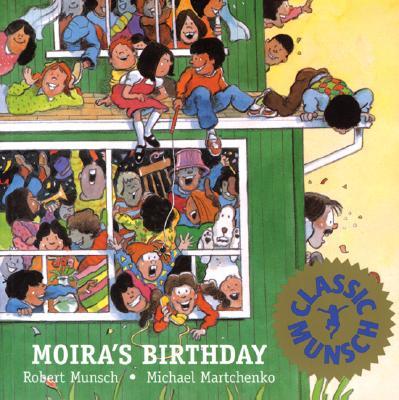 Moiras Birthday, ROBERT N. MUNSCH, MICHAEL MARTCHENKO