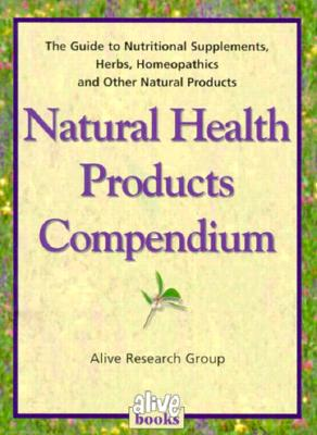Image for Natural Health Products Compendium: Guide to Nutritional Supplements, Herbs Homeopathics and Other Natural Products