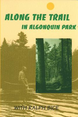Image for Along the Trail in Algonquin Park: With Ralph Bice