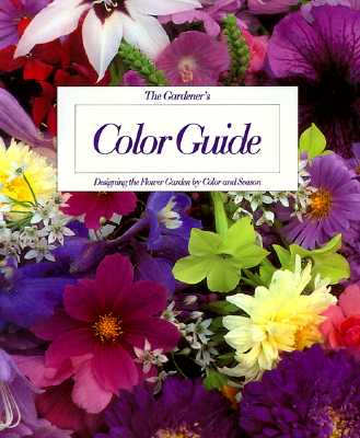 Image for The Gardener's Color Guide: Designing the Flower Garden by Color and Season
