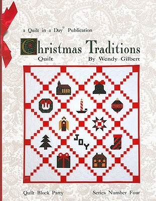 CHRISTMAS TRADITIONS QUILT, GILBERT, WENDY