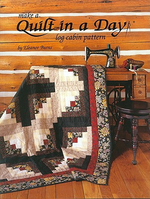 Image for Make a Quilt in a Day Log Cabin Pattern : Log Cabin Pattern