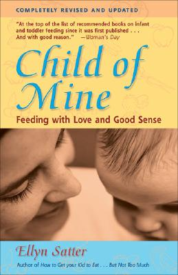 Image for Child of mine: feeding with love and good sense