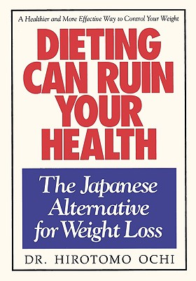 Dieting Can Ruin Your Health: The Japanese Alternative to Weight Loss