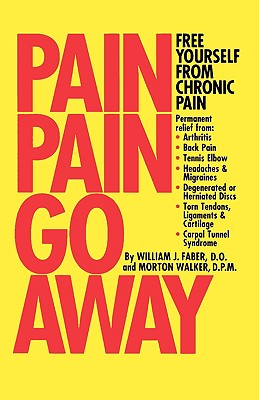 Pain, Pain, Go Away, Faber, William J.; Walker, Morton