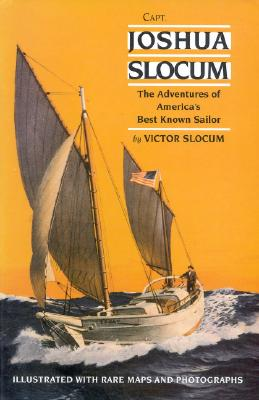Image for CAPT. JOSHUA SLOCUM : The Adventures of America's Best Known Sailor