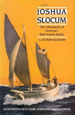 Image for CAPT. JOSHUA SLOCUM : The Adventures of America's Best Known Sailor