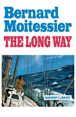 The Long Way, Moitessier, Bernard; Rodarmor, William [Translator]