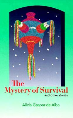 The Mystery of Survival and Other Stories, Alicia Gaspar De Alba