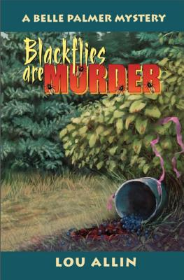 Image for Blackflies Are Murder: A Belle Palmer Mystery