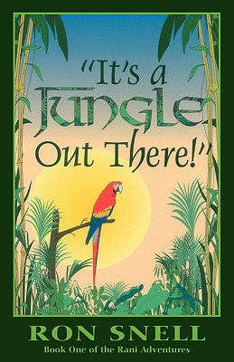 It's A Jungle Out There (The Rani Adventures; Bk. 1), Ron Snell