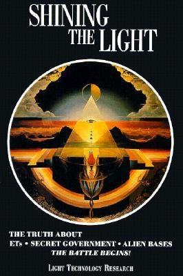Shining the Light: The Truth About Ets, Secret Government, Alien Bases : The Battle Begins (v. 1), Arthur Fanning, Robert Shapiro