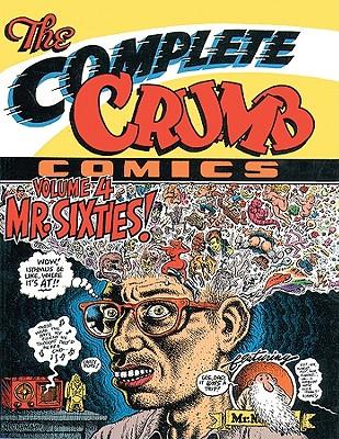 The Complete Crumb Comics Vol. 4: Mr. Sixties!, Crumb, R.