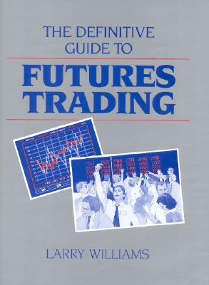 Image for The Definitive Guide To Futures Trading (Volume I)