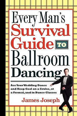 Image for Every Man's Survival Guide to Ballroom Dancing