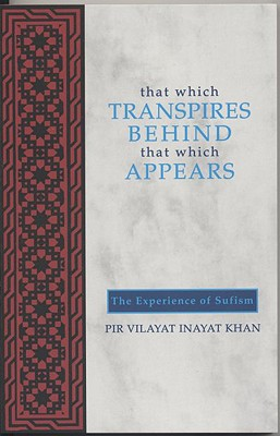 Image for That Which Transpires Behind That Which Appears: The Experience of Sufism