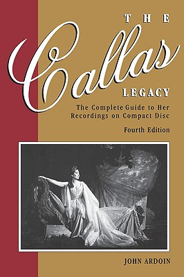 Image for Callas Legacy, The: The Complete Guide to Her Recordings on Compact Di
