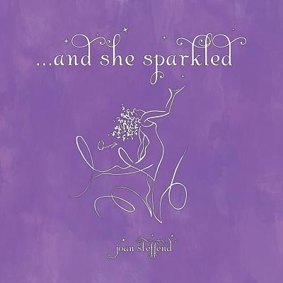 ...and she sparkled, Joan Steffend