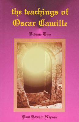 The Teachings of Oscar Camille, Volume 2, Napora, Paul Edward