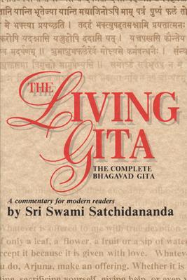 LIVING GITA : THE COMPLETE BHAGAVAD GITA, SRI S SATCHIDANANDA