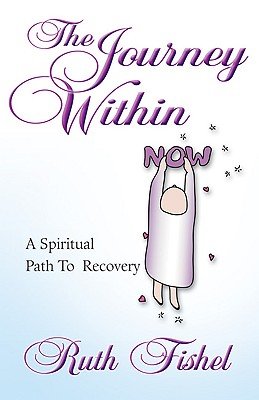 Image for The Journey Within, a Spiritual Path to Recovery