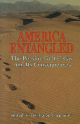 Image for AMERICA ENTANGLED PERSIAN GULF CRISIS AND ITS CONSEQUENCES