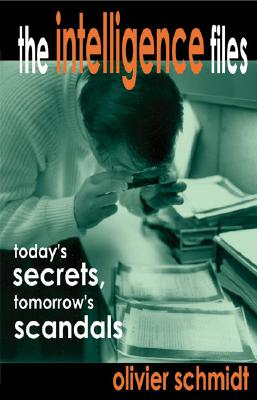 Image for Intelligence Files : Todays Secrets, Tomorrows Scandals