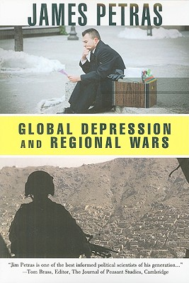 Global Depression and Regional Wars: The United States, Latin America and the Middle East, Petras, James