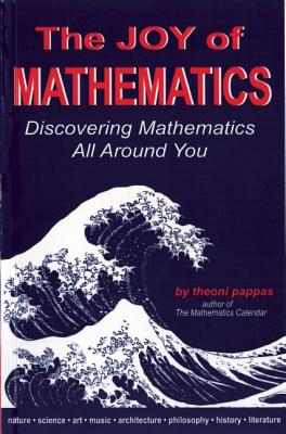 Image for The Joy of Mathematics: Discovering Mathematics All Around You