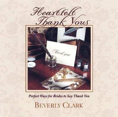 Image for Heartfelt Thank Yous: Perfect Ways for Brides to Say Thank You (Clark, Beverly)