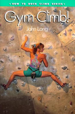 Image for How to Rock Climb: Gym Climb (How To Climb Series)